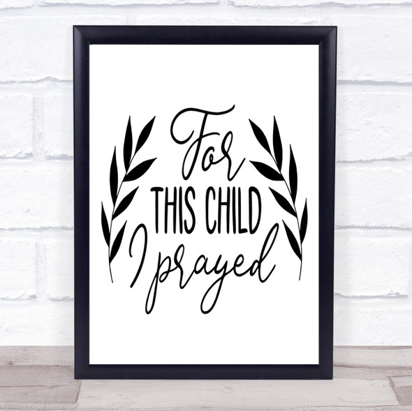 For This Child I Prayed Quote Typography Wall Art Print