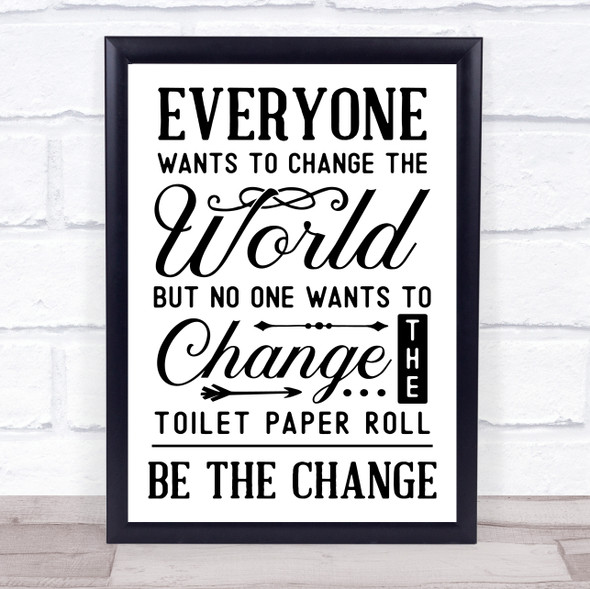 Funny Bathroom Toilet Change Toilet Roll Quote Typography Wall Art Print