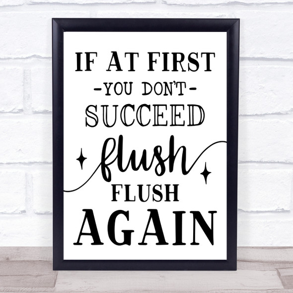 Funny Bathroom Toilet to Sign Flush Again Quote Typography Wall Art Print