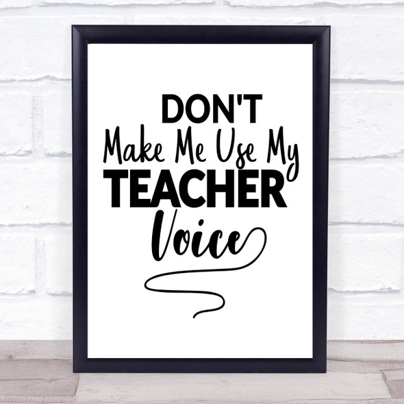 Funny Teacher Voice Quote Typography Wall Art Print