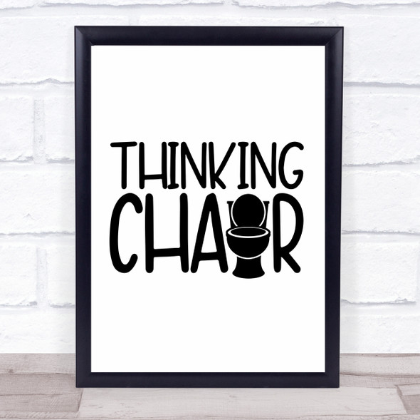 Funny Toilet Thinking Chair Quote Typography Wall Art Print