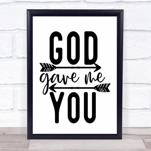 God Gave Me You Quote Typography Wall Art Print