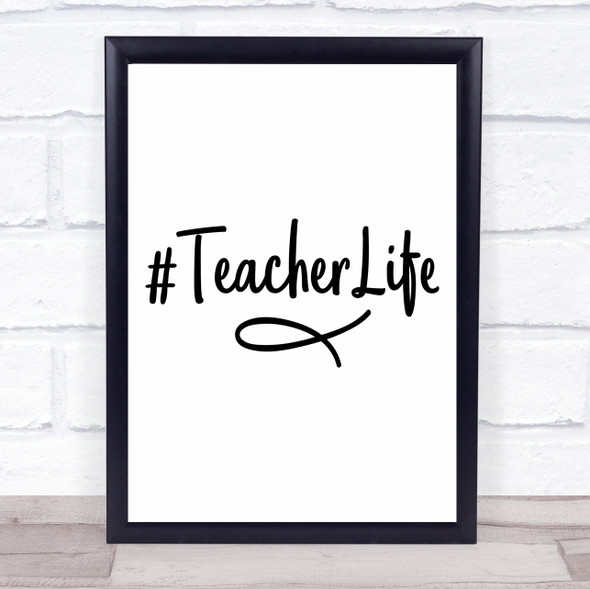 Hashtag Teacher Life Quote Typography Wall Art Print