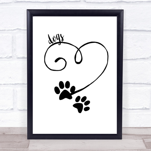 Heart Paw Dogs Quote Typography Wall Art Print