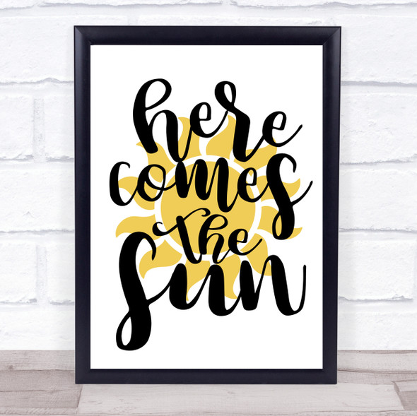 Here Comes The Sun Quote Typography Wall Art Print