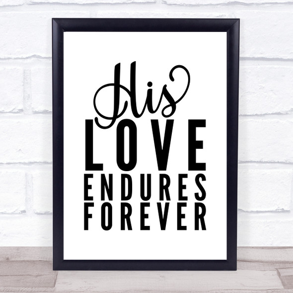 His Love Ensures Forever Jesus Christian Quote Typography Wall Art Print