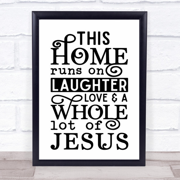 Home Runs On Laughter Love Jesus Christian Quote Typography Wall Art Print