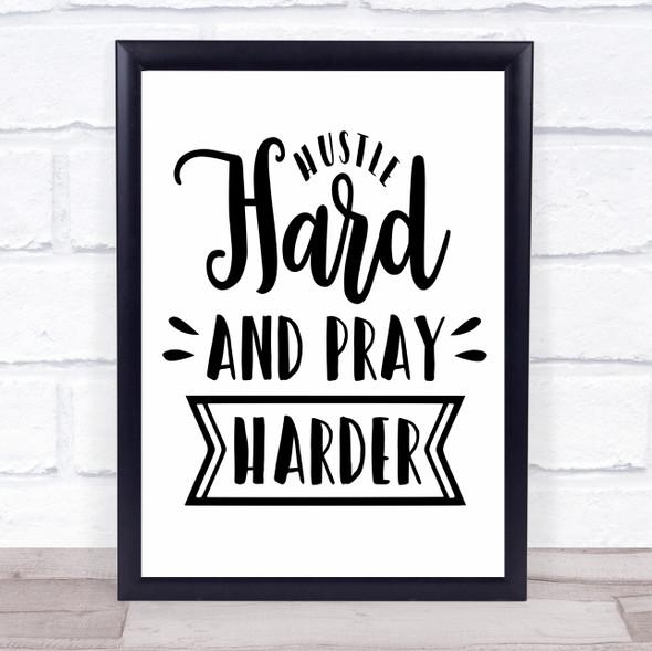 Hustle Hard Pray Harder Quote Typography Wall Art Print