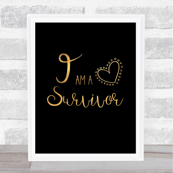I Am A Survivor Gold Black Quote Typography Wall Art Print