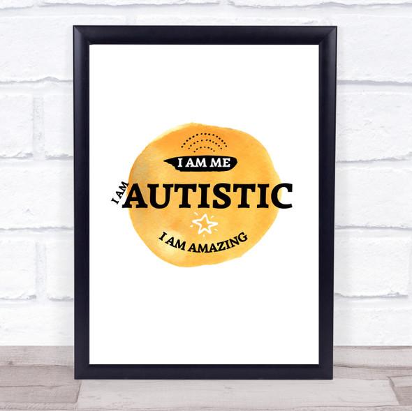 I Am Autistic I Am Amazing Quote Typography Wall Art Print