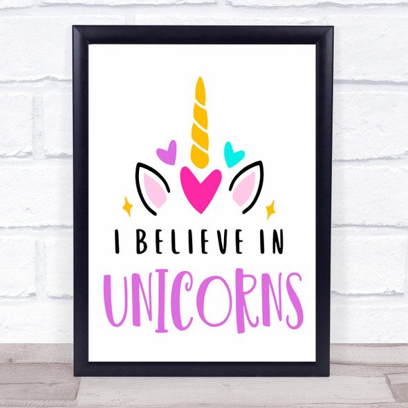 I Believe In Unicorns Quote Typography Wall Art Print