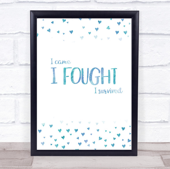 I Fought Blue Quote Typography Wall Art Print