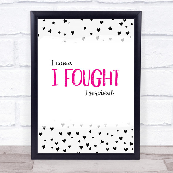 I Fought Pink & Black Quote Typography Wall Art Print