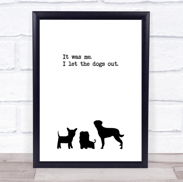 I Let The Dogs Out Quote Typography Wall Art Print