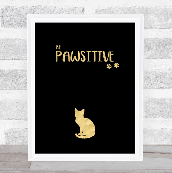 Be Pawsitive Gold Black Cat Quote Typography Wall Art Print