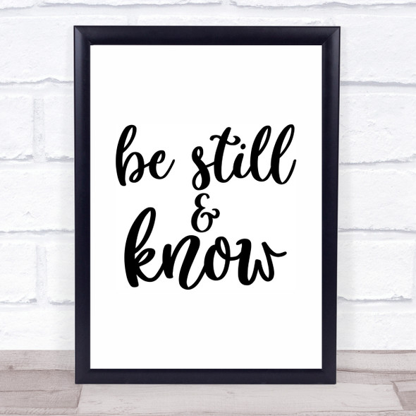 Be Still And Know Quote Typography Wall Art Print