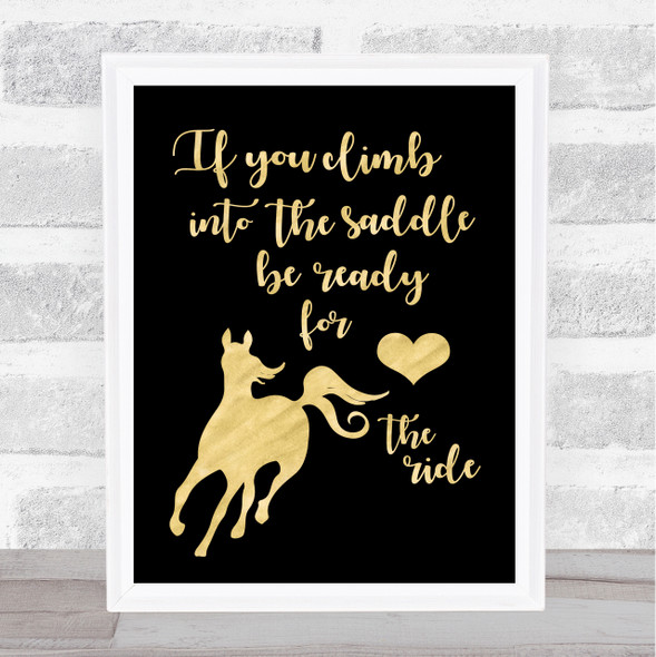If You Climb Into The Saddle Be Ready For The Ride Horse Quote Typography Print