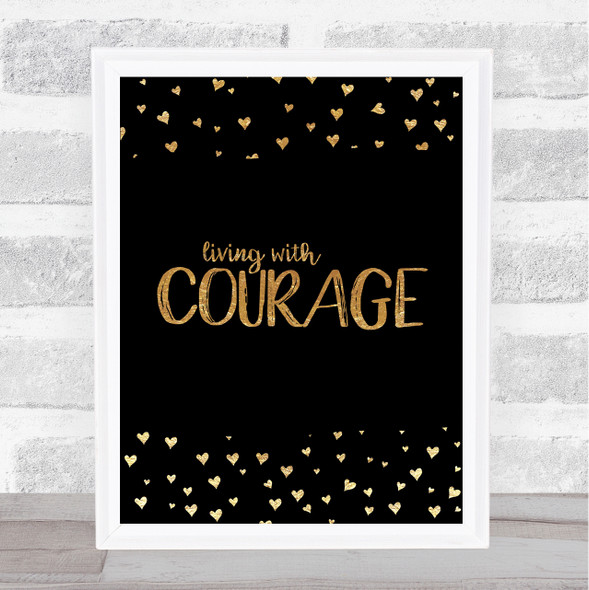 Illness Living With Courage Black & Gold Quote Typography Wall Art Print