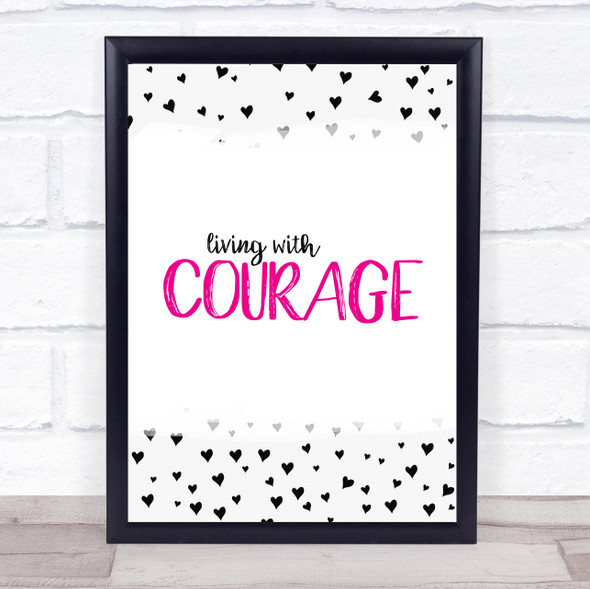 Illness Living With Courage Pink & Black Quote Typography Wall Art Print