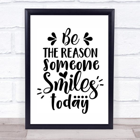 Be The Reason Someone Smiles Today Quote Typography Wall Art Print