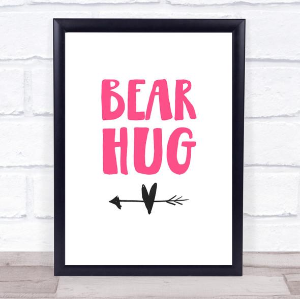Bear Hug Pink Quote Typography Wall Art Print