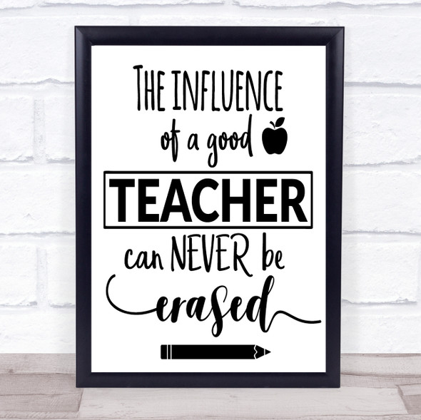 Influence Of A Good Teacher Quote Typography Wall Art Print