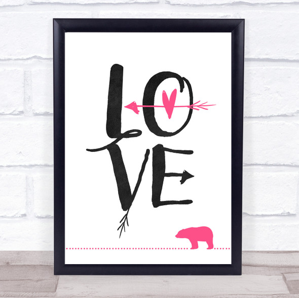 Bear Love Pink Quote Typography Wall Art Print