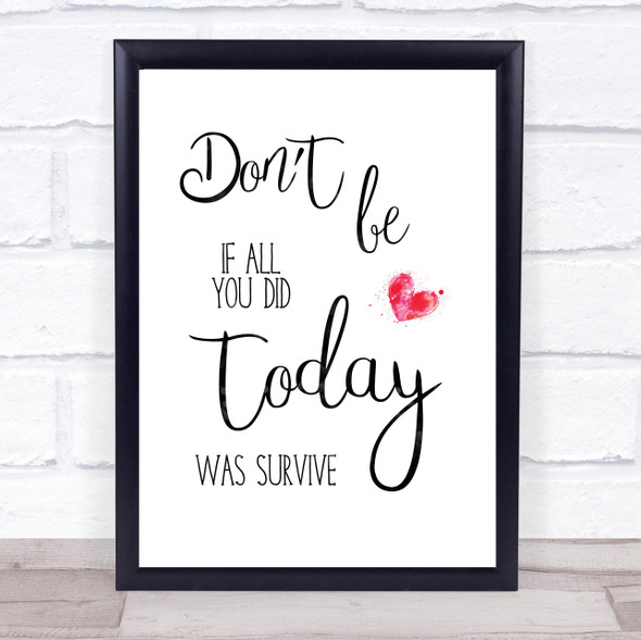Its Ok If All You Did Is Survive Quote Typography Wall Art Print