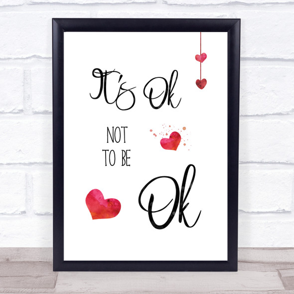 It's Ok Not To Be Ok Quote Typography Wall Art Print