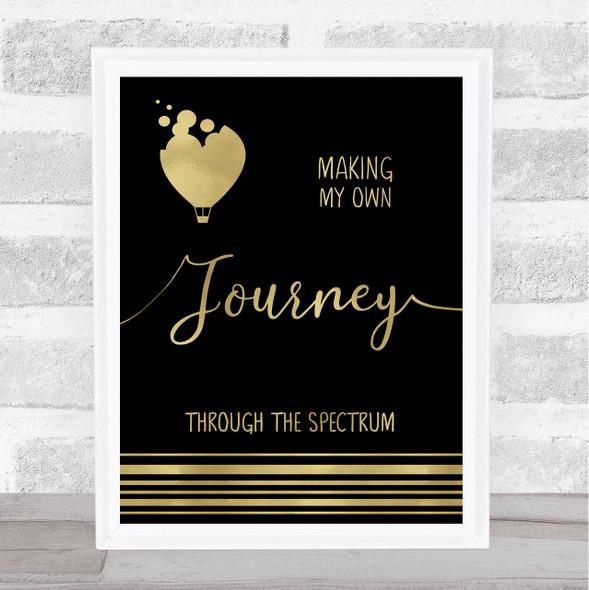 Journey Through The Spectrum Balloon Gold Black Autism Quote Typography Print