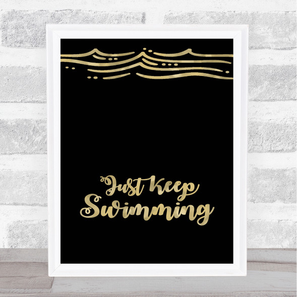 Just Keep Swimming Black Gold Quote Typography Wall Art Print