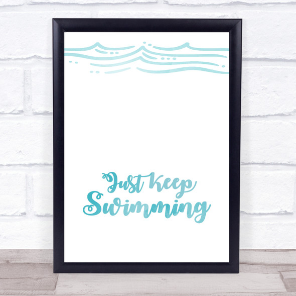 Just Keep Swimming Blue Watercolour Style Quote Typography Wall Art Print