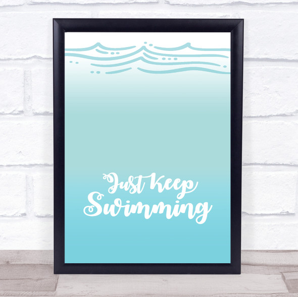Just Keep Swimming Quote Typography Wall Art Print