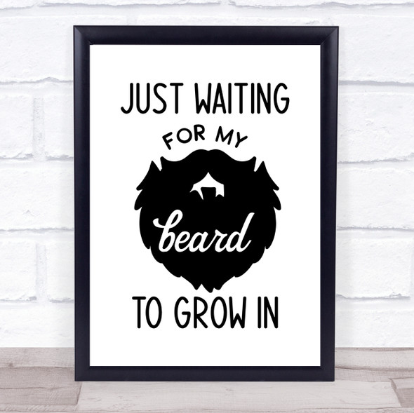 Just Waiting For My Beard Quote Typography Wall Art Print