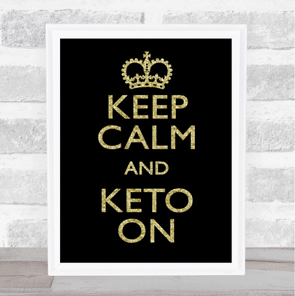 Keep Calm And Keto On Gold Black Quote Typography Wall Art Print