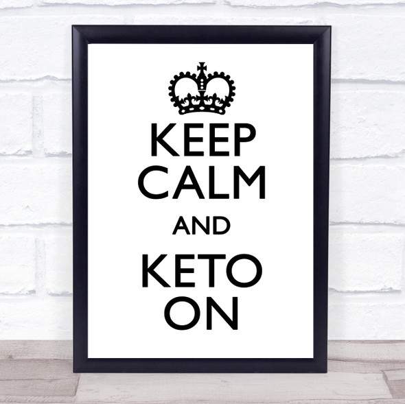 Keep Calm And Keto On Quote Typography Wall Art Print