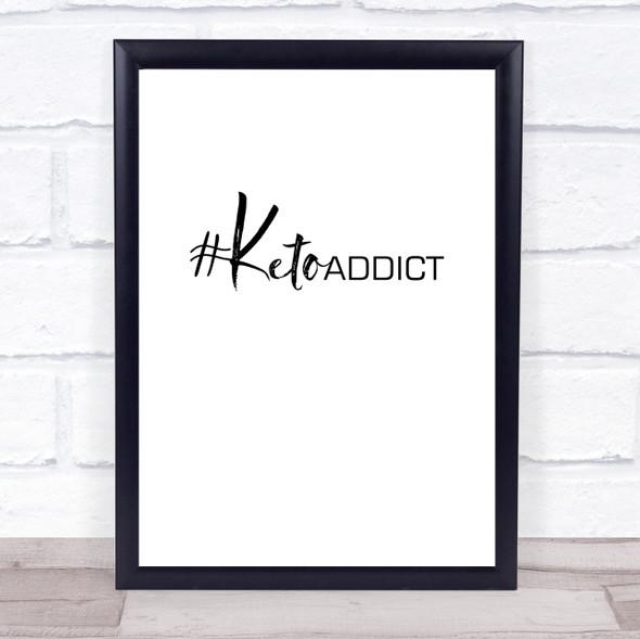 Keto Addict Quote Typography Wall Art Print