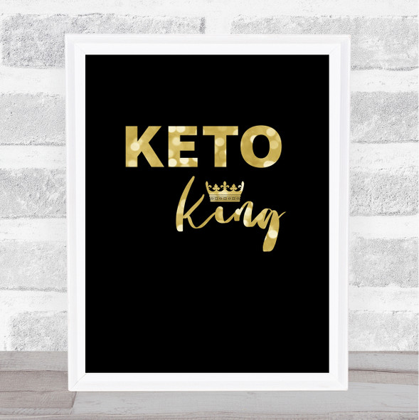 Keto King Gold Black Quote Typography Wall Art Print