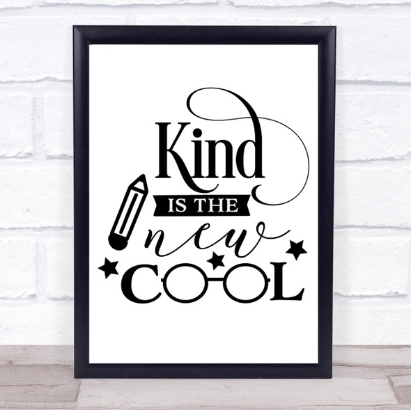 Kind Is The New Cool Quote Typography Wall Art Print