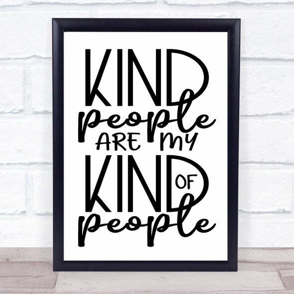 Kind People My Kind Of People Quote Typography Wall Art Print