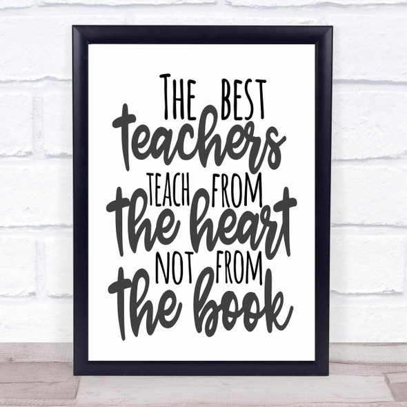 Best Teachers Teach From The Heart Quote Typography Wall Art Print