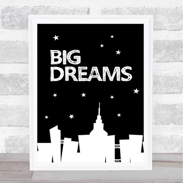 Big Dreams City Quote Typography Wall Art Print
