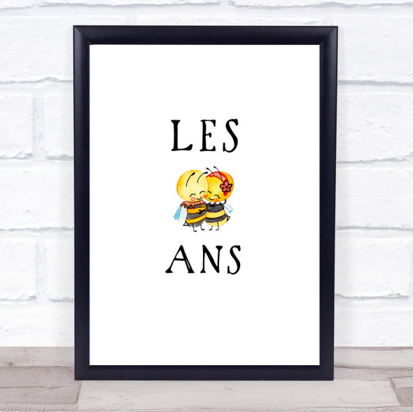 Les Bee Ans Gay Lesbian LGBT Quote Typography Wall Art Print