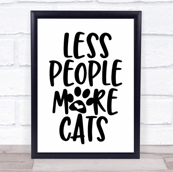 Less People More Cats Quote Typography Wall Art Print