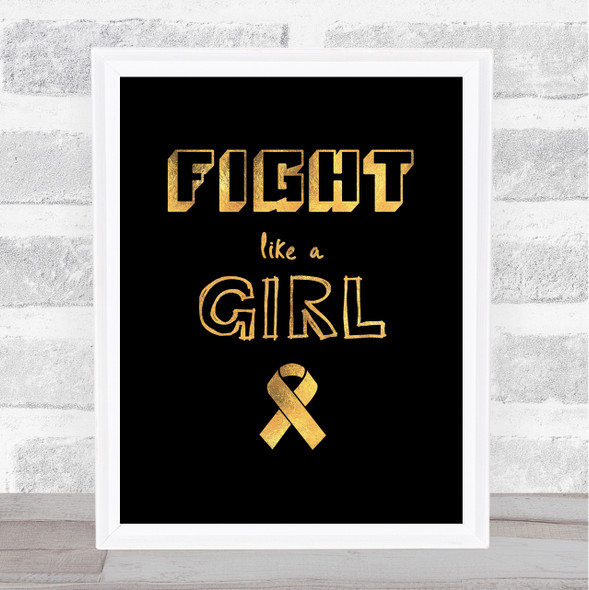 Black & Gold Text Fight Cancer Ribbon Quote Typography Wall Art Print