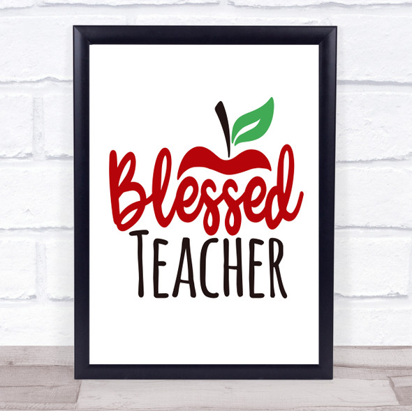 Blessed Teacher Quote Typography Wall Art Print