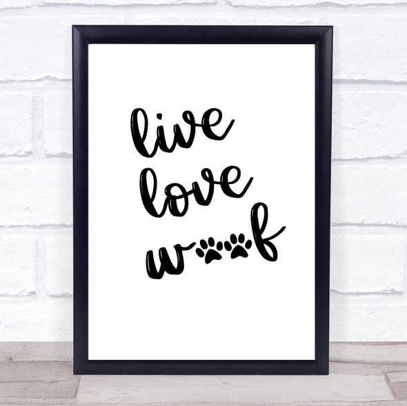 Live Love Woof Dog Quote Typography Wall Art Print