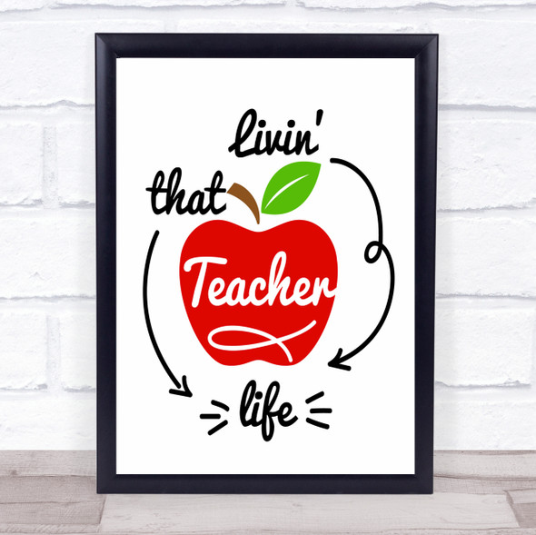 Living That Teacher Life Quote Typography Wall Art Print