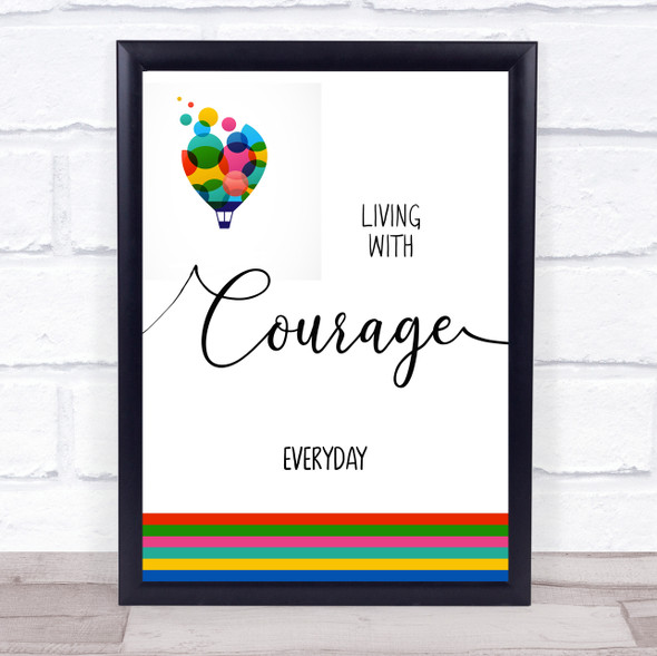 Living With Courage Everyday Balloon Quote Typography Wall Art Print