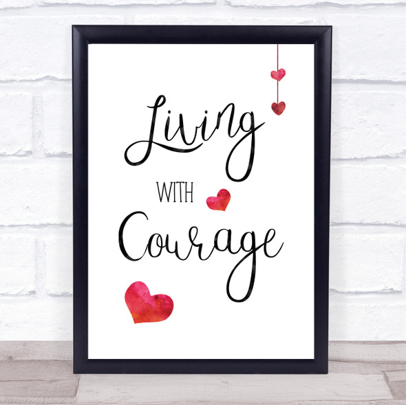 Living With Courage Quote Typography Wall Art Print